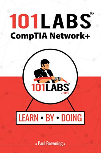 101 Labs – CompTIA Network+: Hands-on Practical Labs for the CompTIA Network+ Exam (N10-007)