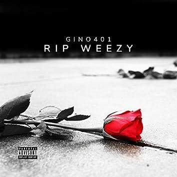 R.I.P Weezy
