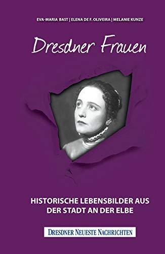 Buchseite und Rezensionen zu 'Dresdner Frauen: Historische Lebensbilder aus der Stadt an der Elbe' von Eva-Maria Bast