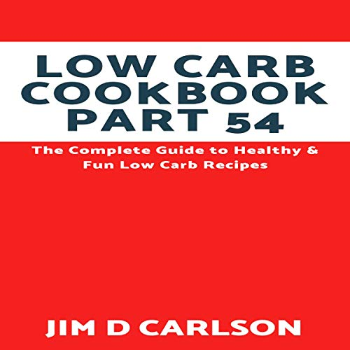 Low Carb Cookbook Part 54: The Complete Guide to Healthy & Fun Low Carb Recipes                   By:                                                                                                                                 Jim D Carlson                               Narrated by:                                                                                                                                 Bob Dunsworth                      Length: 19 mins     Not rated yet     Overall 0.0