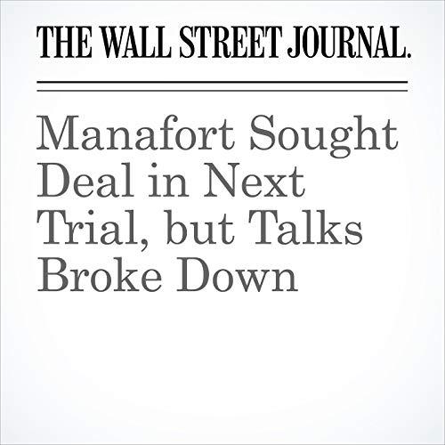 Manafort Sought Deal in Next Trial, but Talks Broke Down copertina