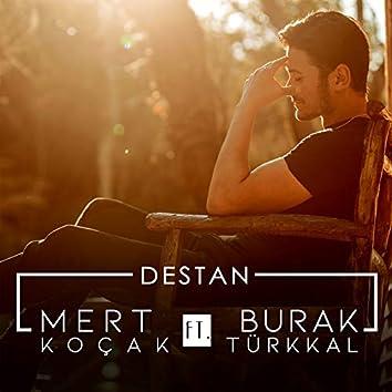 Destan (feat. Burak Türkkal)