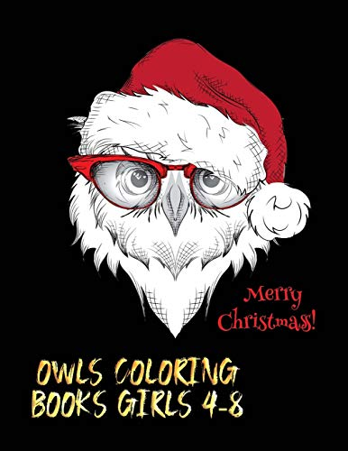 merry christmas owls coloring books girls 4-8: The Best Christmas Stocking Stuffers Gift Idea for Girls Ages 4-8 Year Olds Girl Gifts Cute christmas Coloring Pages