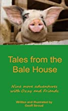 More Tales from the Bale House (The Adventures of Ozzy the Pig Book 2)