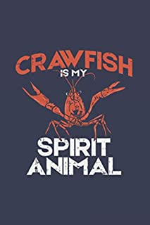 Crawfish Is My Spirit Animal: Crustacean Journal | Notebook | Workbook For Sealife, Lobster, Seafood And Animal Fan - 6x9 - 120 Graph Paper Pages