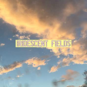Iridescent Fields