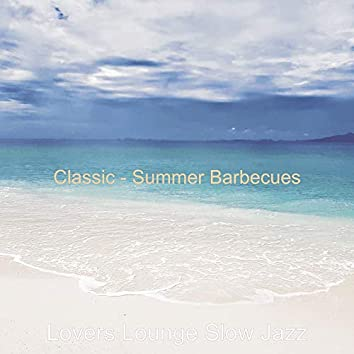 Classic - Summer Barbecues