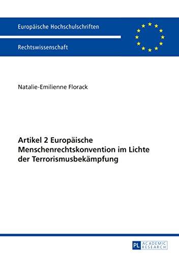Artikel 2 Europaeische Menschenrechtskonvention im Lichte der Terrorismusbekaempfung (Europaeische Hochschulschriften Recht 5757)