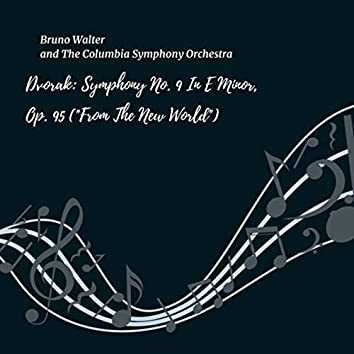 """Dvorak: Symphony No. 9, in E Minor, Op. 95 (""""From The New World"""")"""