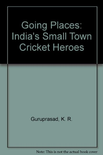 Going Places: India's Small Town Cricket Heroes