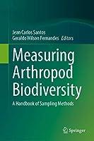 Measuring Arthropod Biodiversity: A Handbook of Sampling Methods