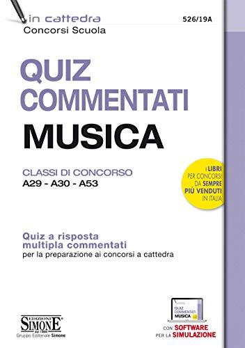 Quiz commentati musica. Classi di concorso A29 - A30 - A53. Quiz a risposta multipla commentati per la preparazione ai concorsi a cattedra. Con software di simulazione