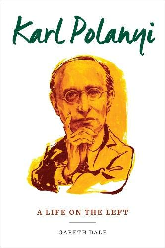 Karl Polanyi: A Life on the Left