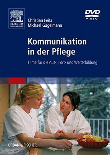 Kommunikation in der Pflege: Filme für die Aus-, Fort- und Weiterbildung