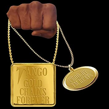 GOLD CHAINS FOREVER