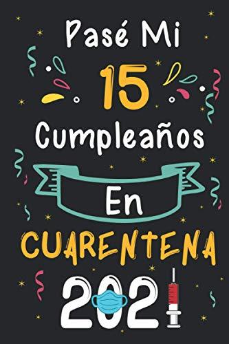 Pasé Mi 15 Cumpleaños En Cuarentena 2021: 15 años. Libro de visitas, cuaderno, 120 páginas de felicitaciones, idea de regalo Para niños y niñas, nieto, amiga