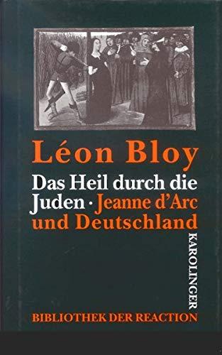 Das Heil durch die Juden /Jeanne d'Arc und Deutschland: Zwei Schriften (Bibliothek der Reaktion und der Anarchie)