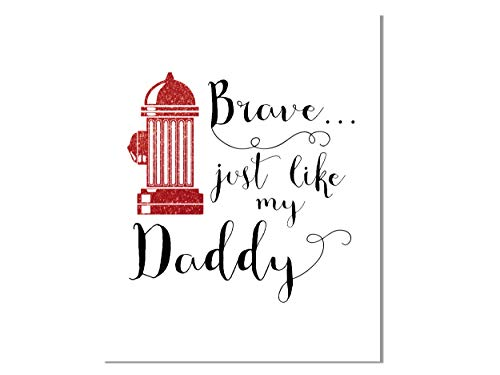 Brave Just Like My Daddy Print | Firefighter Quote Artwork | Boys Room Decor | Baby Nursery Fire Theme | First Responder Hero Dad