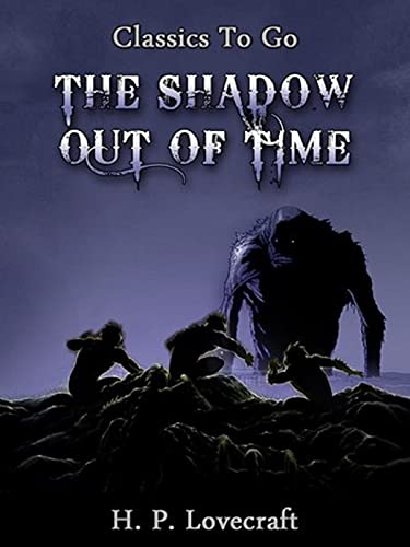 The Shadow Out of Time-Horror Classic(Annotated) (English Edition)