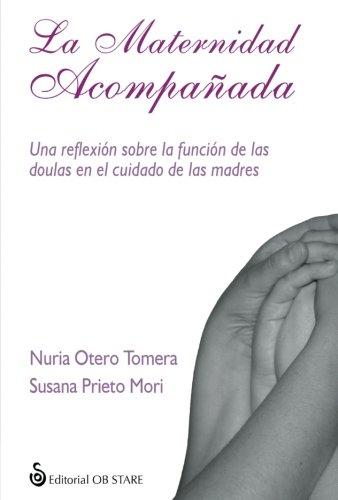 Maternidad acompañada, La