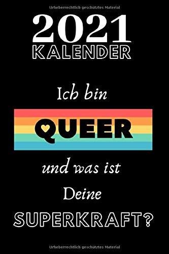 Kalender 2021 Ich bin queer und was ist Deine Superkraft? für Schwule und Lesben: Januar 2021 bis Dezember 2021 Kalender schwarz, Organizer , ... 1 Seite - Top organisiert durchs Jahr