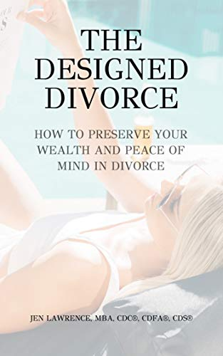 THE DESIGNED DIVORCE: How to preserve your wealth and peace of mind...