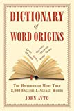 Dictionary of Word Origins: The Histories of More Than 8,000 English-Language Words