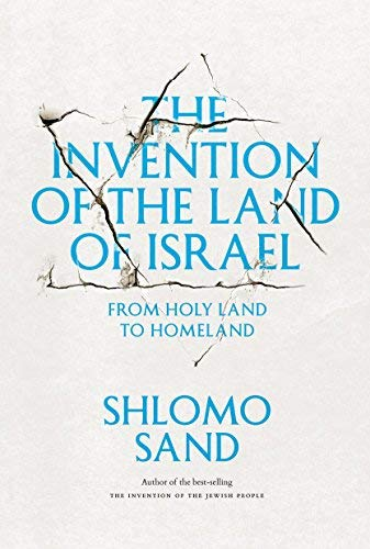 [(The Invention of the Land of Israel: From Holy Land to Homeland)] [Author: Shlomo Sand] published on (April, 2014)