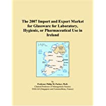 The 2007 Import and Export Market for Glassware for Laboratory, Hygienic, or Pharmaceutical Use in Ireland