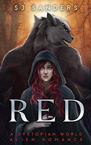 Red: A Dystopian World Alien Romance (Alien Fairytale Romances)