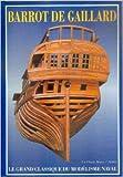 Le Grand classique du modélisme naval de Barrot de Gaillard ( 3 mars 2003 )