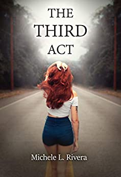 The Third Act by [Michele L. Rivera]