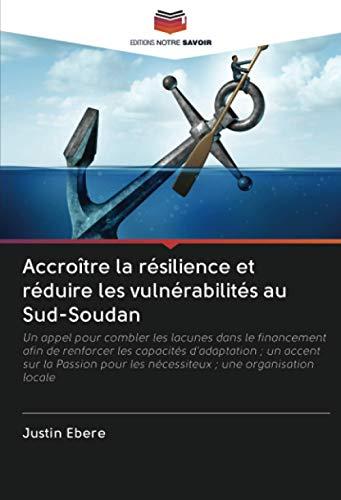 Accroître la résilience et réduire les vulnérabilités au Sud-Soudan