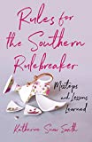 Rules for the Southern Rule Breaker: Missteps and Lessons Learned (English Edition)