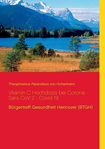 Vitamin C Hochdosis bei Corona - Sars CoV 2 - Covid 19: Bürgertreff Gesundheit Hannover (BTGH)