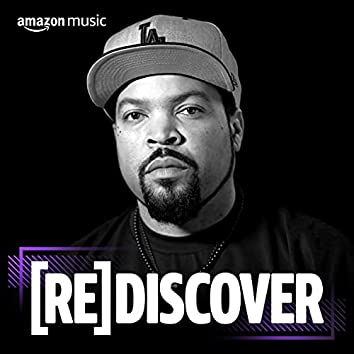 REDISCOVER Ice Cube