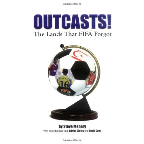 Outcasts!: The Lands That Fifa Forgot