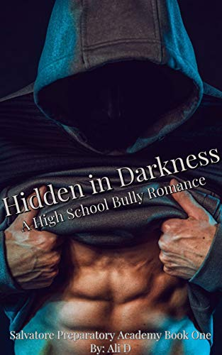 Hidden in Darkness: A High School Bully Romance: Salvatore Preparatory Academy Book One