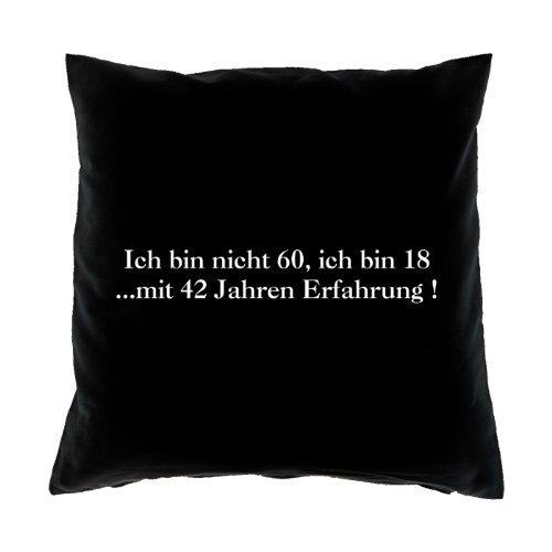 Kussensloop - Ik ben niet 60, ik ben 18 met 42 jaar ervaring! - voor 60e verjaardag cadeau - 40 x 40 cm - 100% katoen in het zwart:)