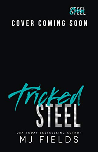 Tricked Steel (Steel Crew Book 5) by [MJ Fields]