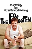 The Forgotten: An Anthology from Michael Terence Publishing (English Edition)
