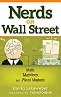 Nerds on Wall Street: Math, Machines and Wired Markets by David J. Leinweber(2009-06-09)