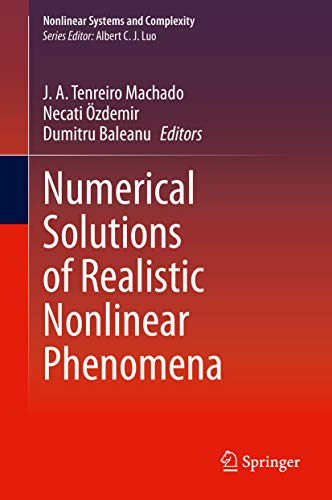 Numerical Solutions of Realistic Nonlinear Phenomena (Nonlinear Systems and Complexity Book 31) (English Edition)