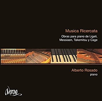 Musica ricercata: Música para piano de Ligeti, Messiaen, Takemitsu y Cage