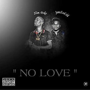 No Love (feat. JamesTooCold)