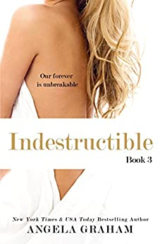 Indestructible (Harmony Book 3) by [Angela Graham, Jen Juneau]
