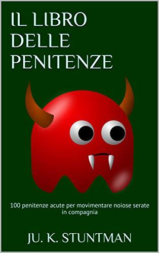 Il libro delle penitenze: 100  penitenze acute per movimentare noiose serate in compagnia