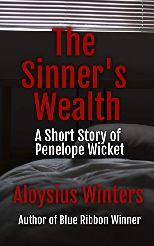 The Sinner's Wealth: A Short Story of Penelope Wicket (Stories of Penelope...