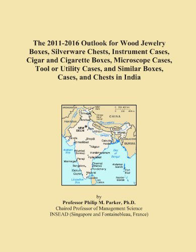 The 2011-2016 Outlook for Wood Jewelry Boxes, Silverware Chests, Instrument Cases, Cigar and Cigarette Boxes, Microscope Cases, Tool or Utility Cases, and Similar Boxes, Cases, and Chests in India