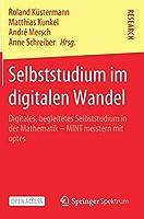 Selbststudium im digitalen Wandel: Digitales, begleitetes Selbststudium in der Mathematik – MINT meistern mit optes